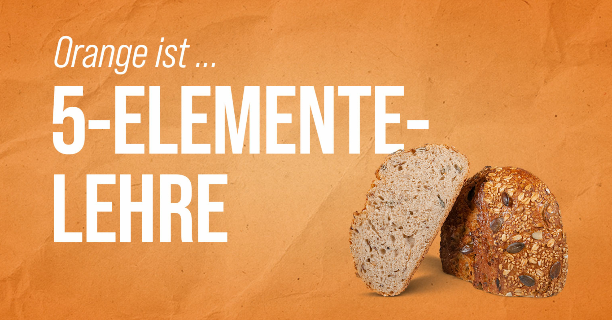 210423_5-Elemente-Brot_5-Elemente-Lehre_2161x800